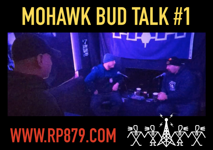 Mohawk Bud Talk – Episode 1
