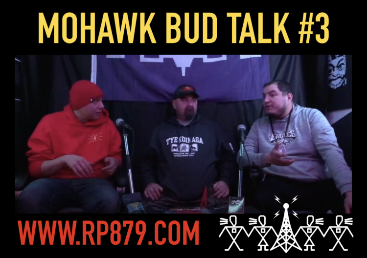 Mohawk Bud Talk – Episode 3