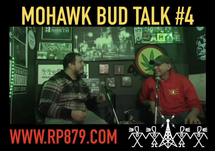 Mohawk Bud Talk – Episode 4