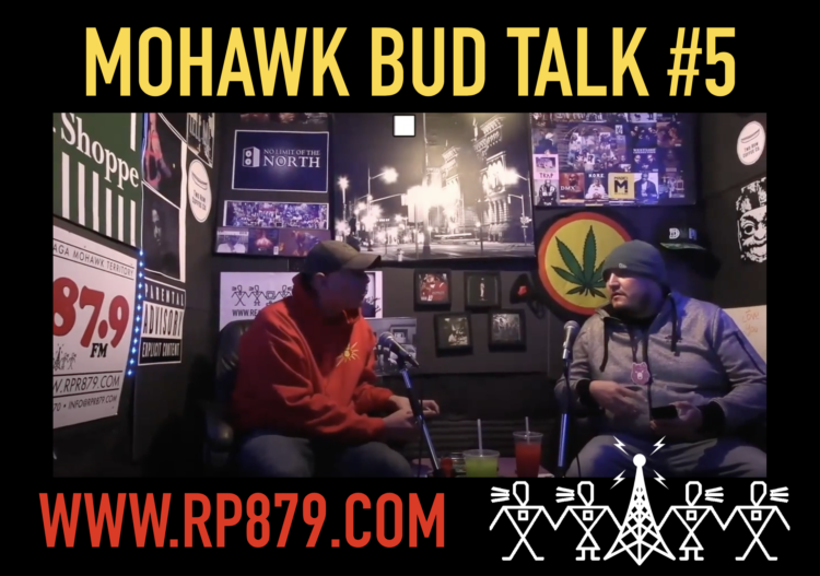 Mohawk Bud Talk – Episode 5