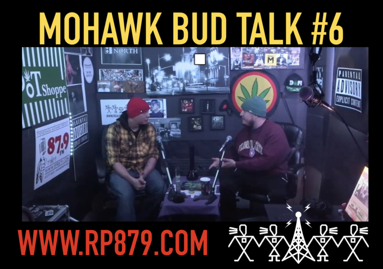 Mohawk Bud Talk – Episode 6